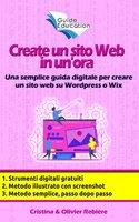 Create un sito Web in un'ora - Cristina Rebiere, Olivier Rebiere
