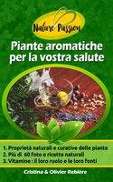 Piante aromatiche per la vostra salute - Cristina Rebiere