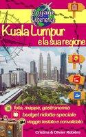 Kuala Lumpur e la sua regione - Cristina Rebiere, Olivier Rebiere