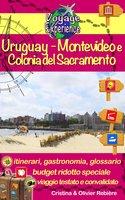 Uruguay - Montevideo e Colonia del Sacramento - Cristina Rebiere, Olivier Rebiere