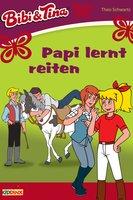 Bibi & Tina: Papi lernt reiten - Theo Schwartz