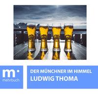 Der Münchner im Himmel - Ludwig Thoma