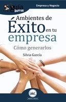 GuíaBurros Ambientes de éxito en tu empresa - Sílvia García