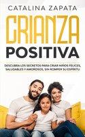 Crianza Positiva - Catalina Zapata