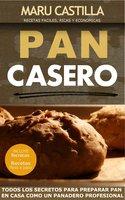 Pan Casero. Panadería Artesanal - Maru Castilla