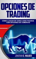 Opciones de trading - Jonathan S. Walker