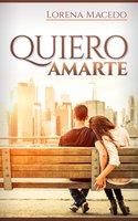 Quiero Amarte - Lorena Macedo