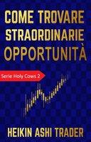 Come trovare straordinarie opportunità - Heikin Ashi Trader
