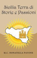 Sicilia Terra di Storie e Passioni - MC Donatella Pavone