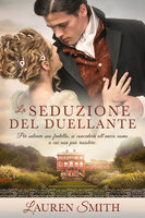 La Seduzione del Duellante - Lauren Smith