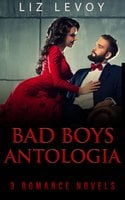 Bad Boys Antologia - Liz Levoy