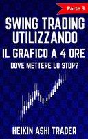Swing trading utilizzando il grafico a 4 ore 3 - Heikin Ashi Trader
