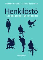 Henkilöstö - Strateginen investointi? - Markku Kaijala, Riitta Tolvanen