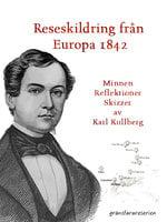En reseskildring från Europa 1842 - Karl Kullberg