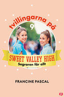 Tvillingarna på Sweet Valley High 9: Segraren får allt - Francine Pascal