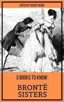 3 books to know Brontë Sisters - Charlotte Brontë, Emily Brontë, Anne Brontë, August Nemo