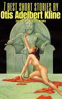 7 best short stories by Otis Adelbert Kline - Otis Adelbert Kline, August Nemo