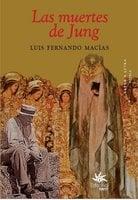 Las muertes de Jung - Luis Fernando Macías