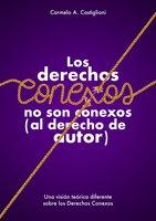 Los derechos conexos no son conexos (al derecho de autor) - Carmelo A. Castiglioni