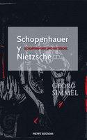 Schopenhauer y Nietzsche - Georg Simmel