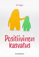 Positiivinen kasvatus - Tiia Trogen