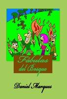 Fábulas del Bosque - Daniel Marques