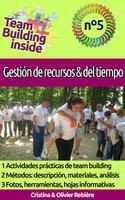 Team Building inside n°5 - Gestión de recursos & del tiempo - Cristina Rebiere, Olivier Rebiere