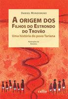 A origem dos filhos do estrondo do trovão - Daniel Munduruku