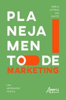 Planejamento de Marketing: Uma Abordagem Prática