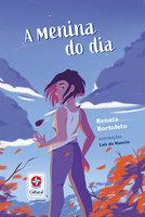 A menina do dia - Renata Bortoleto