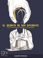 El desafio de ser diferente - Leopoldo Alcántara