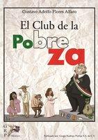 El club de la pobreza - Gustavo Adolfo Flores Alfaro