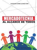 Mercadotecnia al alcance de todos - Hildegard Ivonne Alvarez Horn