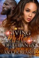Giving My Heart To The King Of Atlanta - Mo Howard
