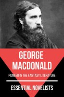Essential Novelists - George MacDonald - George MacDonald, August Nemo