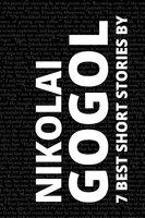 7 best short stories by Nikolai Gogol - Nikolai Gogol, August Nemo
