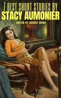 7 best short stories by Stacy Aumonier - Stacy Aumonier, August Nemo