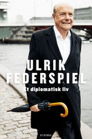 Et diplomatisk liv - Ulrik Federspiel