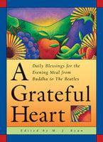 A Grateful Heart - M.J. Ryan