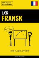 Lær Fransk - Hurtigt / Nemt / Effektivt: 2000 Nøgleord