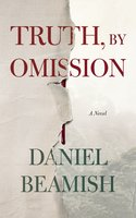Truth, by Omission - Daniel Beamish