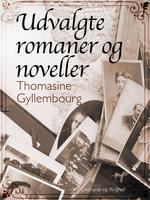 Udvalgte romaner og noveller - Thomasine Gyllembourg
