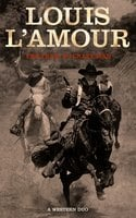 The Trail to Crazy Man: A Western Duo - Louis L'Amour