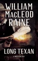 Long Texan: A Western Duo - William MacLeod Raine