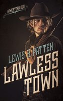 Lawless Town: A Western Duo - Lewis B. Patten