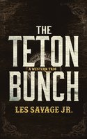 The Teton Bunch: A Western Trio - Les Savage