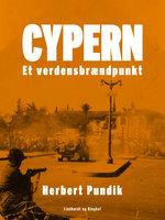 Cypern. Et verdensbrændpunkt - Herbert Pundik