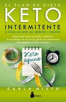 El plan de dieta keto intermitente - Carla Nieto