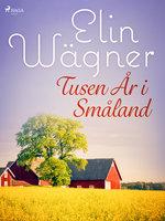 Tusen år i Småland - Elin Wägner