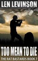 Too Mean to Die - Len Levinson